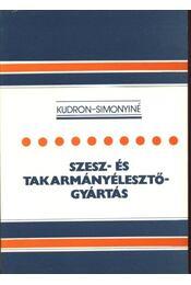 Szesz- és takarmányélesztő- gyártás - Kudron József, Simonyi Miklósné - Régikönyvek