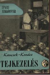 Tejkezelés - Kaucsek - Kovács - Régikönyvek