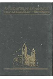 A tiszántúli református egyházkerület története I-II. kötet - Zoványi Jenő - Régikönyvek
