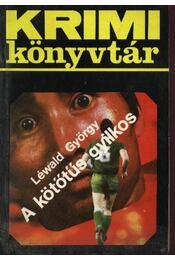 A kötőtűs gyilkos - Léwald György - Régikönyvek