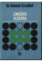 Lineáris algebra - Dr. Halmai Erzsébet - Régikönyvek