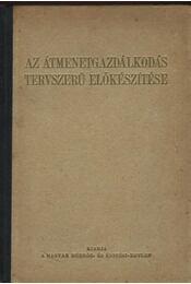 Az átmenetgazdálkodás tervszerű előkészitése - Pétery István,Vitéz - Régikönyvek