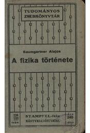 A fizika története - Baumgartner Alajos - Régikönyvek
