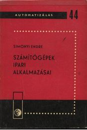Számítógépek ipari alakalmazásai - Simonyi Endre - Régikönyvek