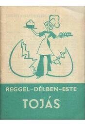 Reggel-délben-este Tojás - Pelle Józsefné - Régikönyvek