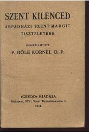Szent kilenced árpádházi szent Margit tiszteletére - P. Bőle Kornél O.P. - Régikönyvek