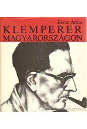 Klemperer Magyarországon - Boros Attila - Régikönyvek