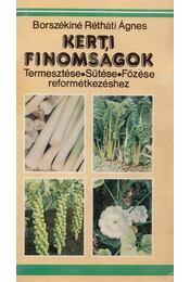 Kerti finomságok - Borszékiné Rétháti Ágnes - Régikönyvek
