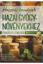 Hasznos tanácsok hazai gyógynövényekhez - Boruzs János - Régikönyvek