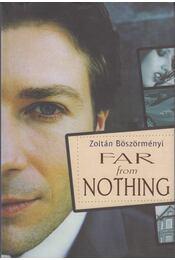 Far from Nothing - Böszörményi Zoltán - Régikönyvek