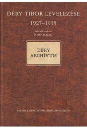 Déry Tibor levelezése 1927-1935 - Botka Ferenc - Régikönyvek