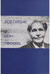 Kortársak Déry Tiborról - Botka Ferenc (szerk.) - Régikönyvek