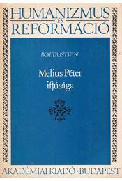 Melius Péter ifjúsága - Botta István - Régikönyvek