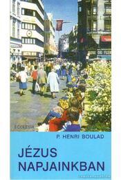 Jézus napjainkban - Boulad, P. Henri - Régikönyvek