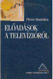 Előadások a televízióról - Bourdieu, Pierre - Régikönyvek