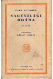 Nagyvilági dráma - Bourger, Paul - Régikönyvek