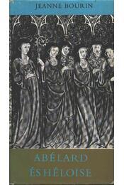 Abélard és Héloise - Bourin, Jeanne - Régikönyvek