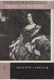 Felség és feleség - Boy-Zelenski Tadeusz - Régikönyvek