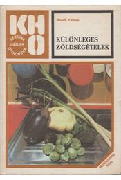Különleges zöldségételek - Bozsik Valéria - Régikönyvek