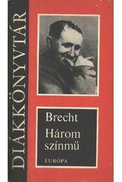 Három színmű - Brecht, Bertolt - Régikönyvek