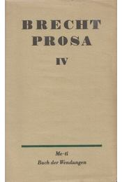 Prosa IV. - Brecht, Bertolt - Régikönyvek