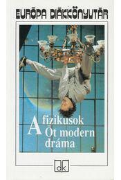 A fizikusok - Brecht, Bertolt, Samuel Beckett, Maxim Gorkij, Arthur Miller, Friedrich Dürrenmatt - Régikönyvek
