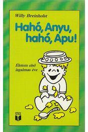 Hahó, Anyu, Hahó, Apu! - Breinholst, Willy - Régikönyvek