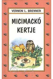 Micimackó kertje - Brenner, Vernon L. - Régikönyvek