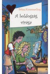A boldogság virága - Brinx, Thomas, Kömmerling, Anja - Régikönyvek