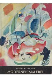 Meisterwerke der modernen Malerei - Brion, Marcel - Régikönyvek