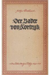 Die Bader von Kortryk - Broekaert, Arthur - Régikönyvek