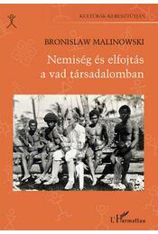 Nemiség és elfojtás a vad társadalomban - Bronislaw Malinowski - Régikönyvek