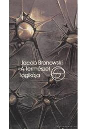 A természet logikája - Bronowski, Jacob - Régikönyvek