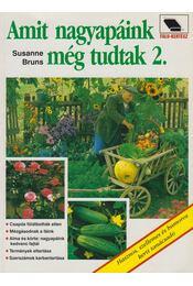 Amit nagyapáink még tudtak 2. - Bruns, Susanne - Régikönyvek