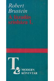 A lázadás színháza I. - Brustein, Robert - Régikönyvek
