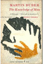 The Knowledge of Man - Buber, Martin - Régikönyvek