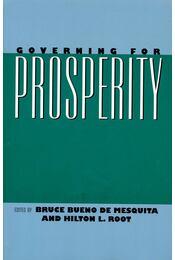 Governing for Prosperity - BUENO DE MESQUITA, BRUCE – ROOT, HILTON L, (ed) - Régikönyvek