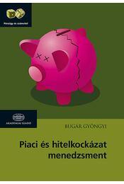 Piaciés hitelkockázat-menedzsment - Bugár Gyöngyi - Régikönyvek