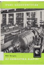 Az energetika alapjai - Büki Gergely - Régikönyvek