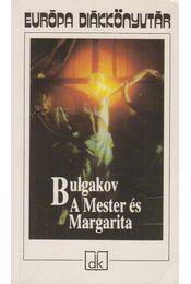 A Mester és Margarita - Bulgakov, Mihail - Régikönyvek