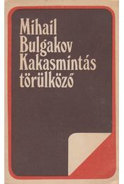 Kakasmintás törülköző - Bulgakov, Mihail - Régikönyvek