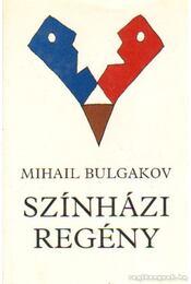 Színházi regény - Bulgakov, Mihail - Régikönyvek