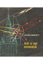 Akik az eget ostromolják - Burchett, Wilfred - Régikönyvek