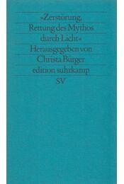 """Zerstörung, Rettung des Mythos durch Licht"" - Bürger, Christa - Régikönyvek"