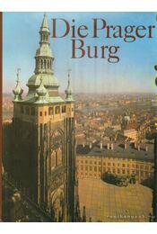 Die Prager Burg - Burian, Jirí, Hartmann, Antonín - Régikönyvek