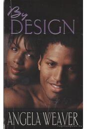 By Design - Weaver, Angela - Régikönyvek
