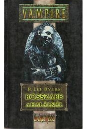 Rosszabb a halálnál - Byers, R. Lee - Régikönyvek