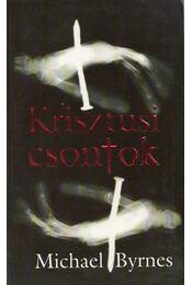 Krisztusi csontok - Byrnes, Michael - Régikönyvek