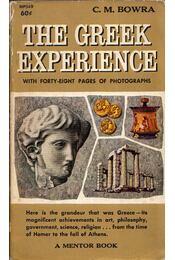 The Greek Experience - C. M. Bowra - Régikönyvek