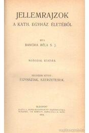 Jellemrajzok a kath. egyház életéből - Bangha Béla - Régikönyvek